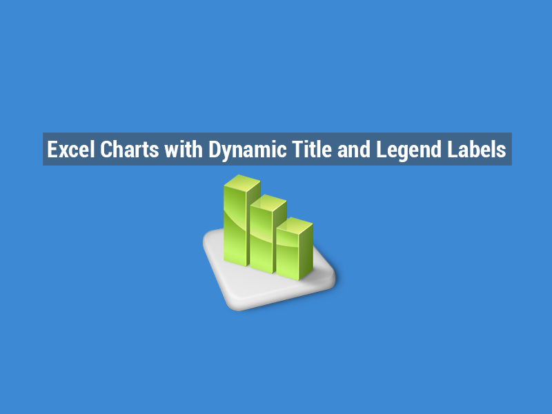 Excel charts with dynamic title and legend labels exceldemy ccuart Image collections