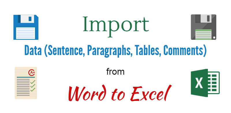 Import Data (Sentence, Paragraphs, Tables, Comments) from Word to