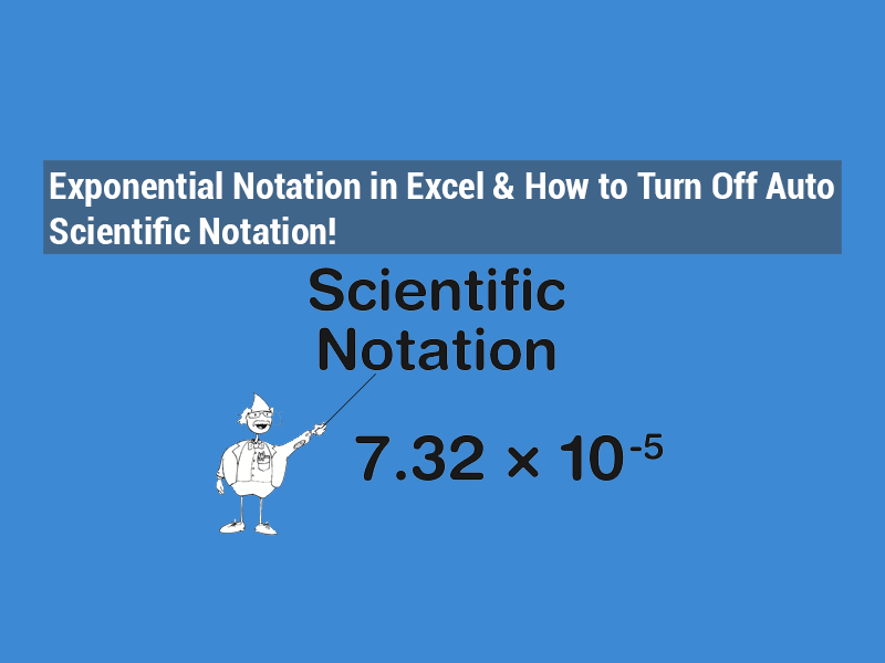 Exponential Notation In Excel How To Turn Off Auto Scientific