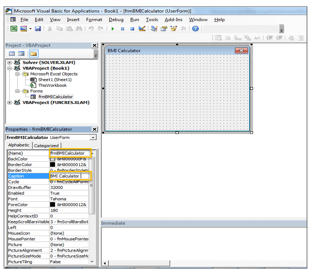 8) Change The Name Of The Userform, In The Properties Window, To  Frmbmicalculator And The Caption To Bmi Calculator
