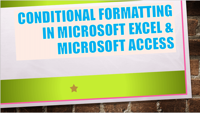 Basic Conditional Formatting in Excel and Access | ExcelDemy