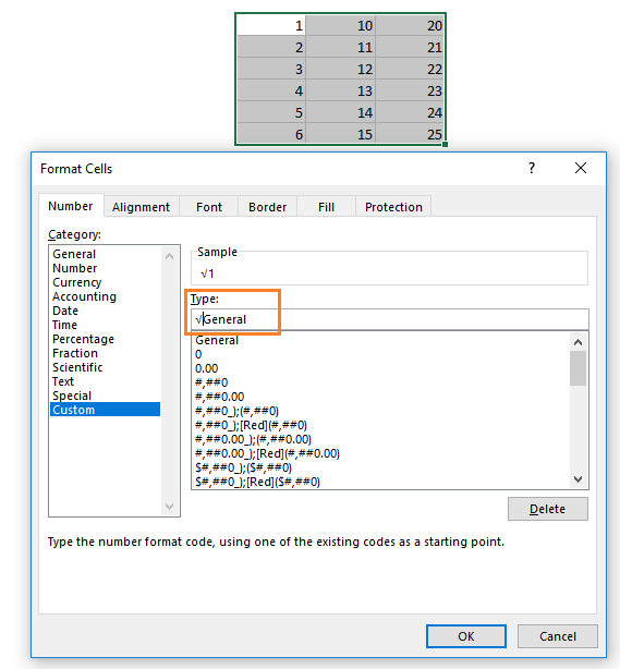 Format Cells dialog box. Select Custom number format and then place the square root symbol before the General formatting with the keyboard shortcut ALT + 251