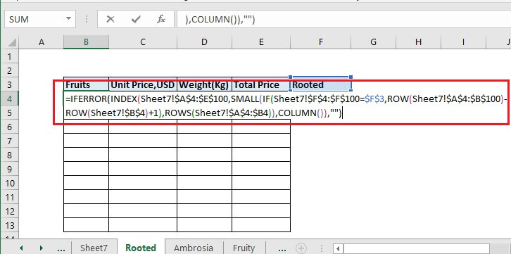 Go to any new worksheet like Rooted. Then select the cell B4 and enter the below formula then press CTRL + SHIFT + ENTER