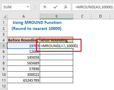 Enter the formula using MROUND function in cell B5