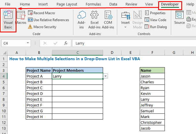 Go to the Developer tab and open Visual Basic (Shortcut Alt + F11)